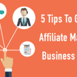 Affiliate Business Tips